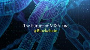The Future of MandA and Blockchain