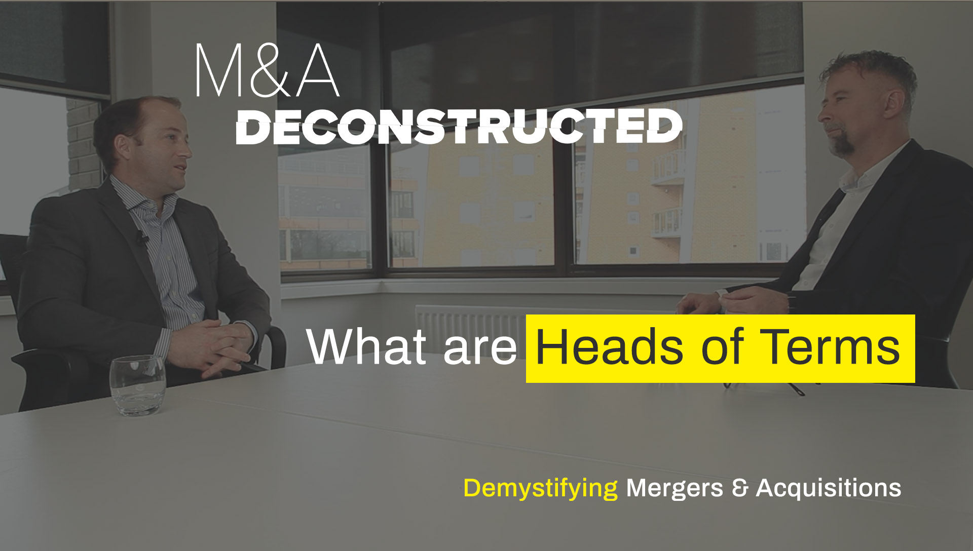 Introducing M&A Decontructed - What are Heads of Terms