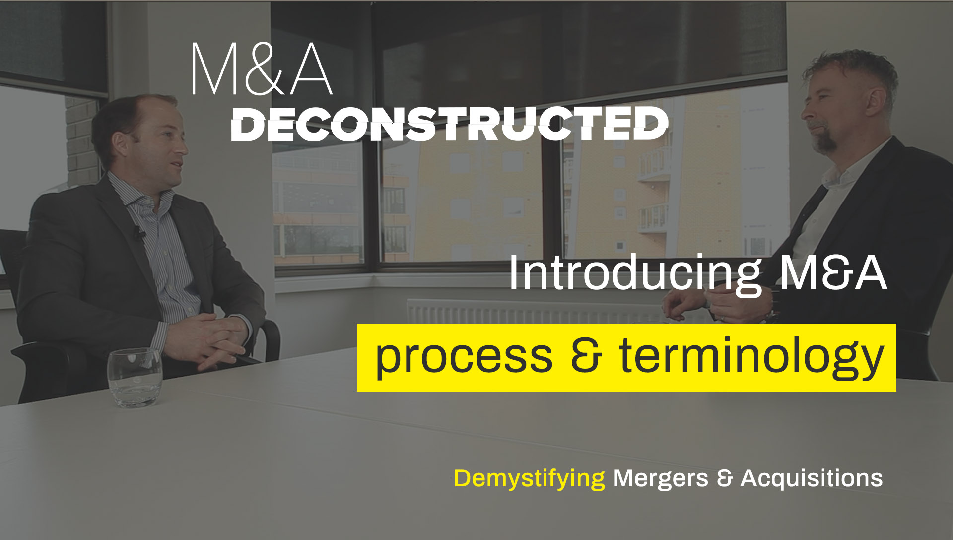 Introduction to - M&A Deconstructed Video Series 1
