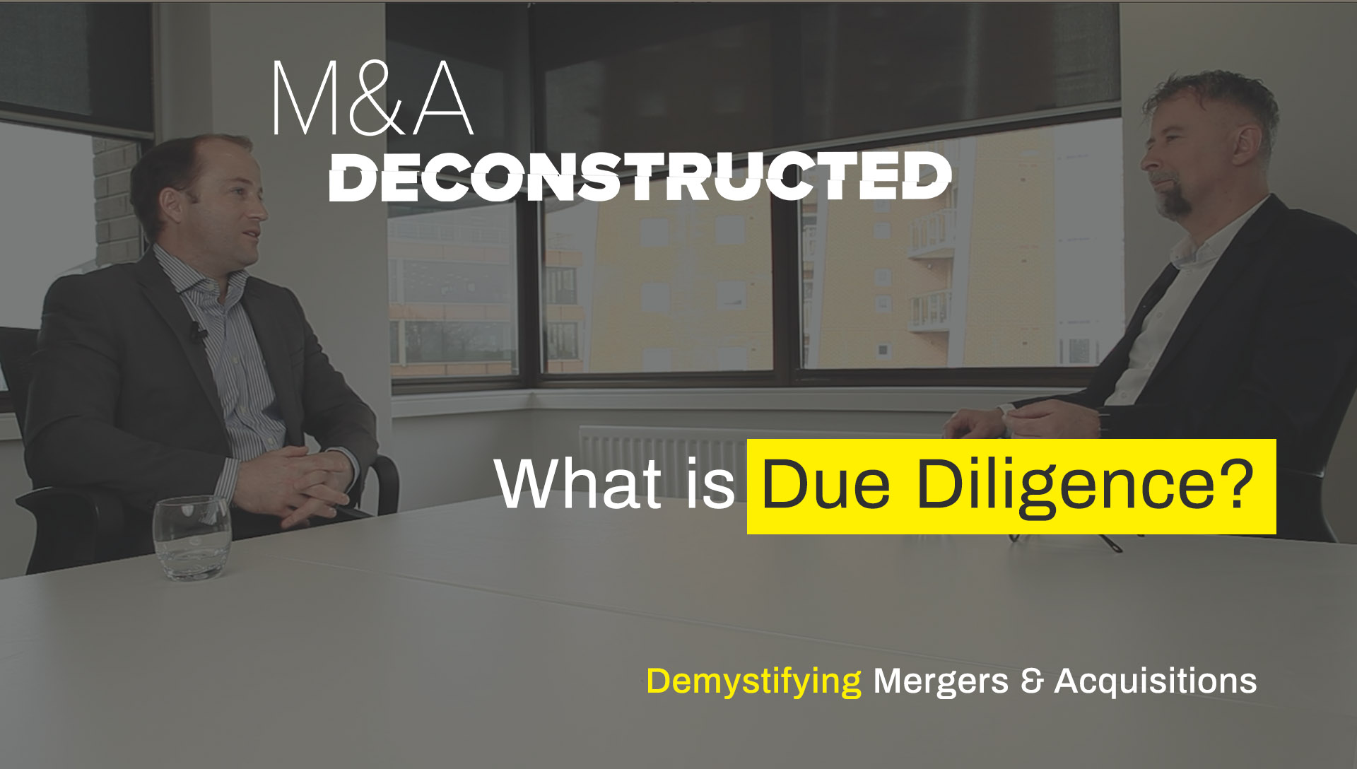 M&A Deconstructed - What is Due Diligence?
