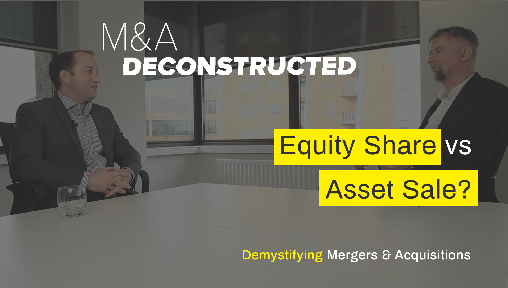 M&A Deconstructed - Equity Share vs Asset Sale?